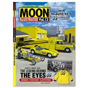 Moon illustrated 13 mooneyes catalog spring to autumn 2014 for Moon valley motor care