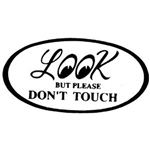 L@@K BUT PLEASE DON'T TOUCH Round Sticker
