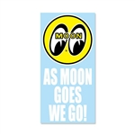 As Moon Goes We Go Sticker